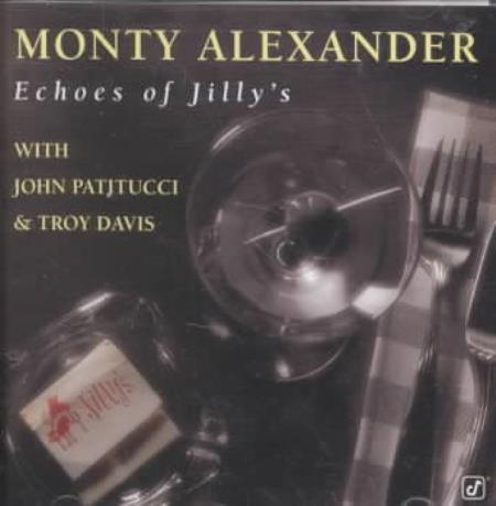 Monty Alexander - Echoes of Jilly's CD Cover Art