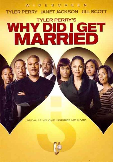 Tyler Perry's Why Did I Get Married? DVD Cover Art