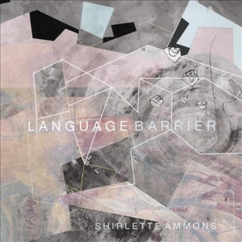 Shirlette Ammons - Language Barrier New Cd