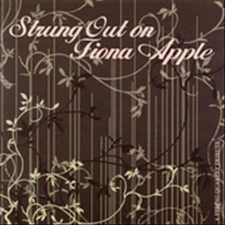 Vitamin String Quartet - Strung Out on Fiona Apple: A String Quartet Tribute CD Cover Art