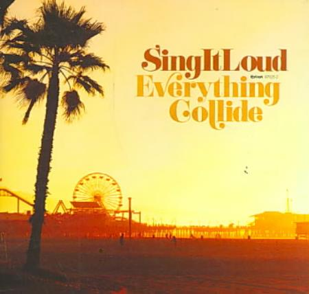 Sing It Loud - Everything Collide CD Cover Art