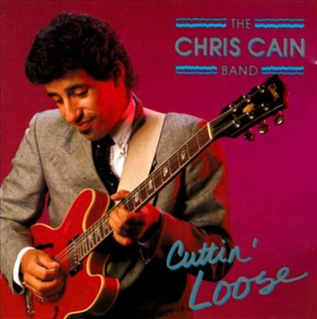 Chris Cain Band (Guitar) - Cuttin' Loose CD Cover Art